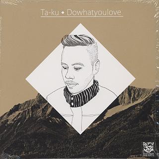Ta-Ku / Dowhatyoulove