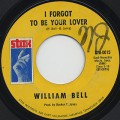 William Bell / I Forgot To Be Your Lover