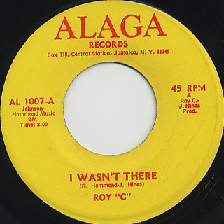 Roy C / I Wasn't There c/w Those Days Are Gone