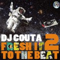 DJ Couta / Fresh It To The Beat 2