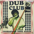 Dub Club / Foundation Come again