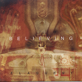 Elaquent / Believing