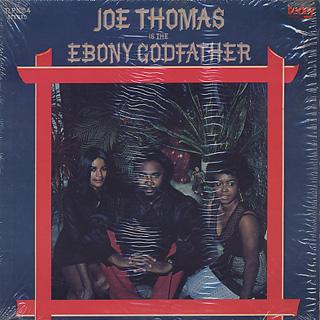 Joe Thomas / Is The Ebony Goodfather