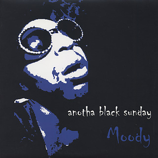 Moody / Anotha Black Sunday