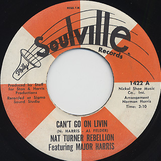 Nat Turner Rebellion Featuring Major Harris / Can't Go On Livin
