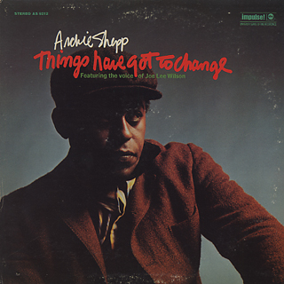 Archie Shepp / Things Have Got To Change