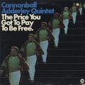 Cannonball Adderley Quintet / The Price You Got To Pay To Be Free