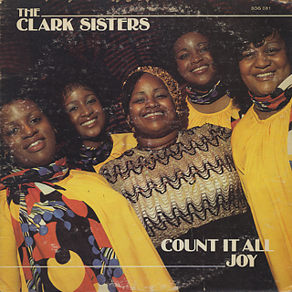Clark Sisters / Count It All Joy