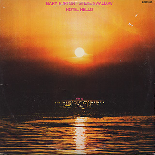 Gary Burton/Steve Swallow / Hotel Hello