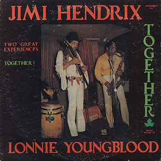 Jimi Hendrix and Lonnie Youngblood / Two Great Experience Together