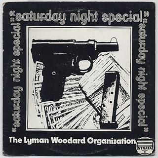 Lyman Woodard Organization / Saturday Night Special
