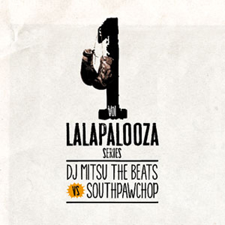 DJ Mitsu The Beats VS SOUTHPAW CHOP / Lalapalooza Series Vol.1