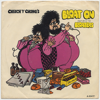 Cheech & Chong feat Bloaters / Bloat On