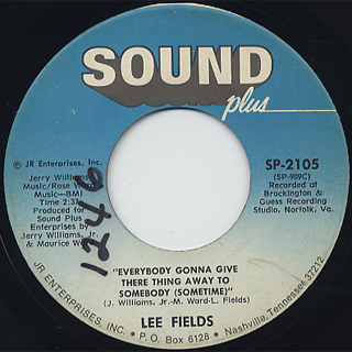 Lee Fields / Everybody Gonna Give Their Thing Away To Somebody (Sometime)