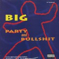 BIG / Party & Bullshit