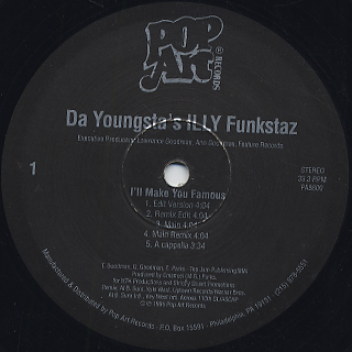 Da Youngsta's ILLY Funkstaz / I'll Make You Famous back