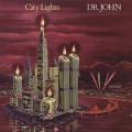Dr. John / City Lights