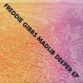 Freddie Gibbs & Madlib / Deeper EP