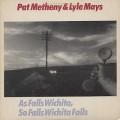 Pat Metheny and Lyle Mays / As Falls Wichita, So Falls Wichita Falls