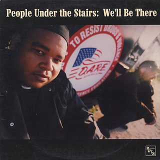 People Under The Stairs / We'll Be There