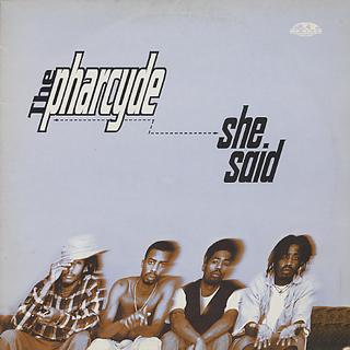 Pharcyde / She Said (UK)