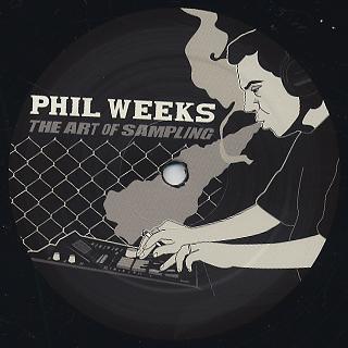 Phil Weeks / The Art Of Sampling