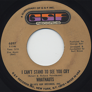 Whatnauts / I Can't Stand To See You Cry
