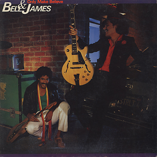Bell And James / Only Make Believe