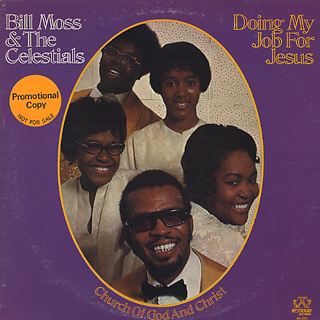 Bill Moss And The Celestials / Doing My Job For Jesus