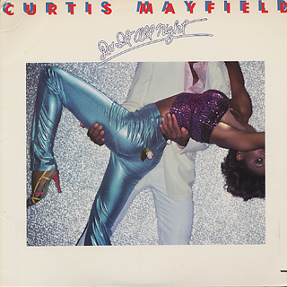 Curtis Mayfield / Do It All Night