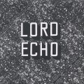 Lord Echo / Curiosities Sampler E.P.