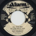 Ray Crumley / All The Way In Love With You
