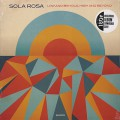 Sola Rosa / Low And Behold,High And Beyond