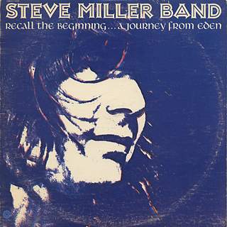 Steve Miller Band / Recall The Beginning... A Journey From Eden