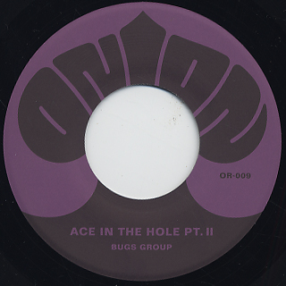 Bugs Group / Ace In The Hole PT. II c/w PT. III