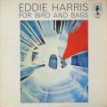Eddie Harris / For Bird And Bags