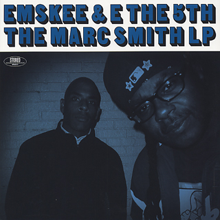 Emskee & E The 5th / The Marc Smith LP