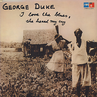 George Duke / I Love The Blues, She Heard My Cry