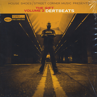 House Shoes Presents / The Gift: Volume Two DertBeats front
