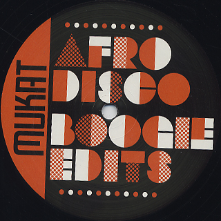 Mukat Edits / Afro Disco Boogie Edits Volume 3 back