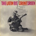 Grant Green / The Latin Bit
