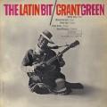 Grant Green / The Latin Bit