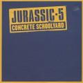 Jurassic 5 / Concrete Schoolyard
