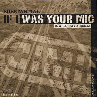 Substantial / If I Was Your Mic (DJ Kiyo Remix) front