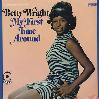 Betty Wright / My First Time Around
