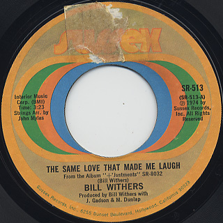 Bill Withers / The Same Love That Made Me Laugh