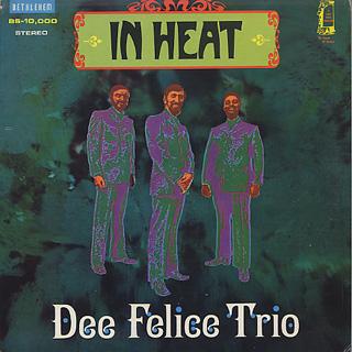 Dee Felice Trio / In Heat