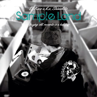 DJ Koco a.k.a Shimokita / Sample Land