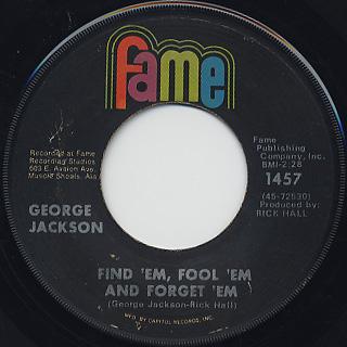 George Jackson / Find 'Em, Fool 'Em And Forget 'Em