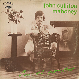 John Culliton Mahoney / Love Not Guaranteed front